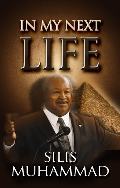 In My Next Life THE BOOK By Silis Muhammad